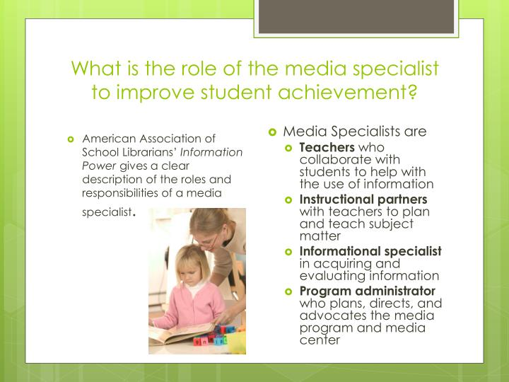 What is the role of the media specialist to improve student achievement?
