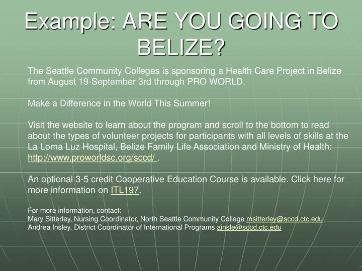 Example: ARE YOU GOING TO BELIZE?