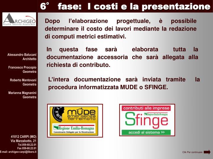 6° fase:  I costi e la presentazione