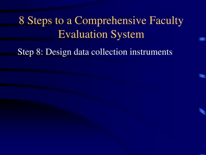 8 Steps to a Comprehensive Faculty Evaluation System