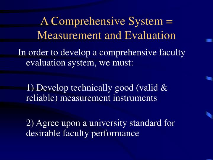 A Comprehensive System = Measurement and Evaluation