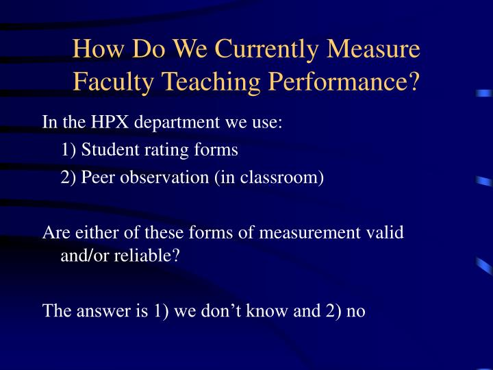How Do We Currently Measure Faculty Teaching Performance?