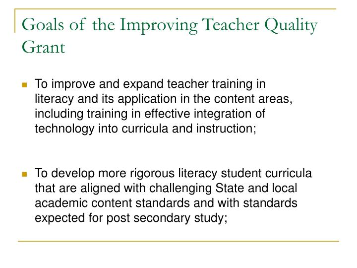 Goals of the improving teacher quality grant