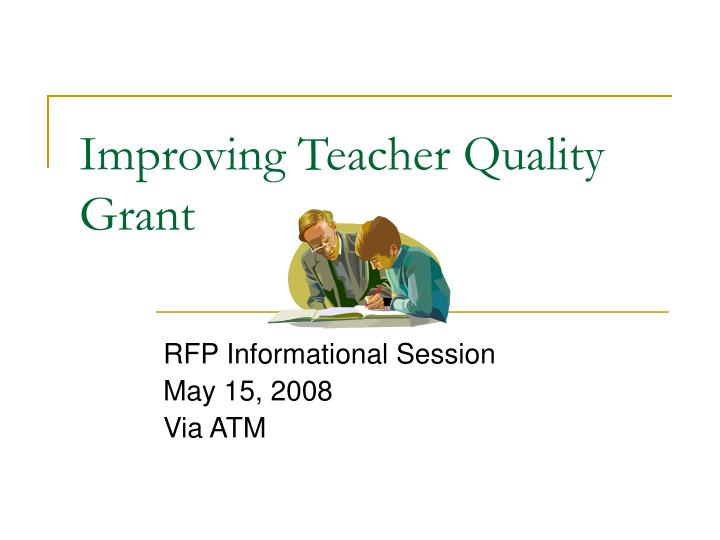 Improving teacher quality grant