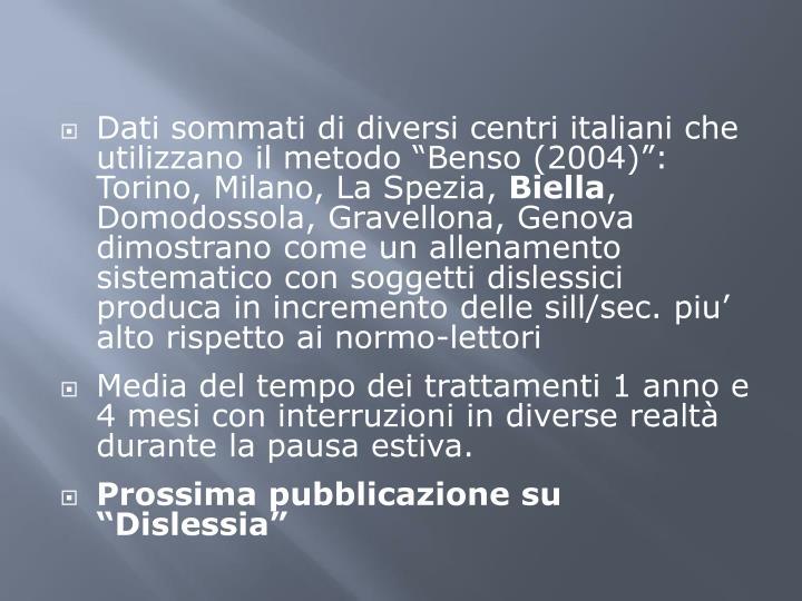 """Dati sommati di diversi centri italiani che utilizzano il metodo """"Benso (2004)"""": Torino, Milano, La Spezia,"""
