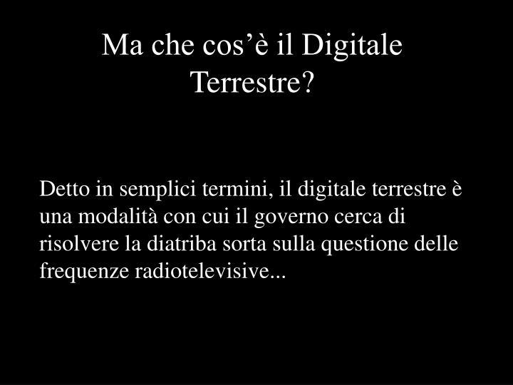 Ma che cos'è il Digitale Terrestre?