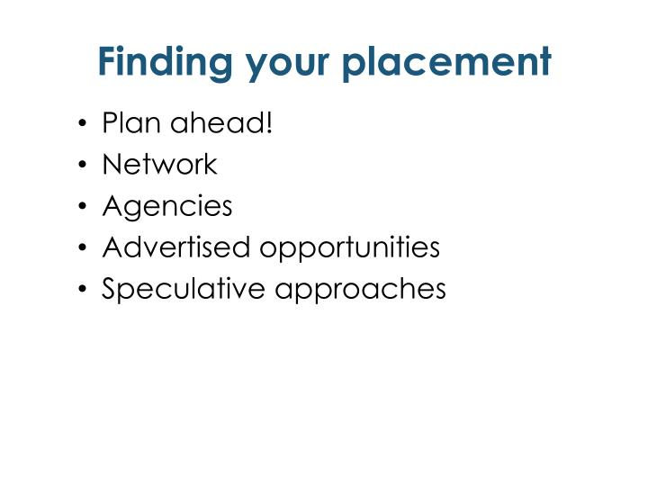 Finding your placement