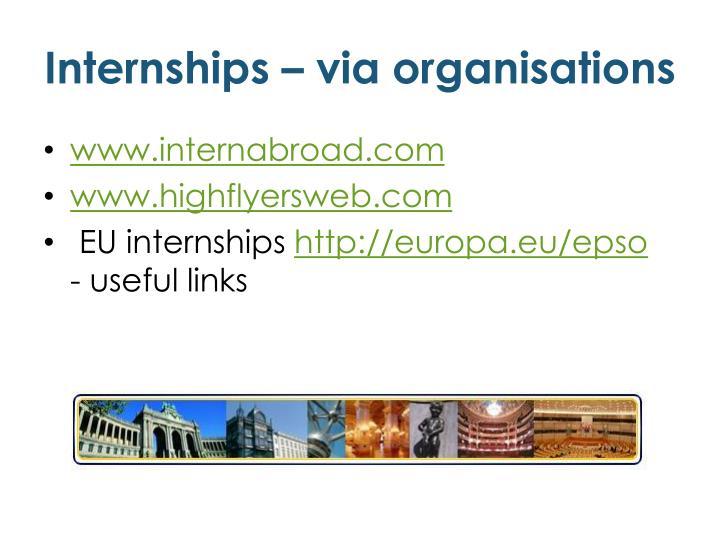 Internships – via organisations