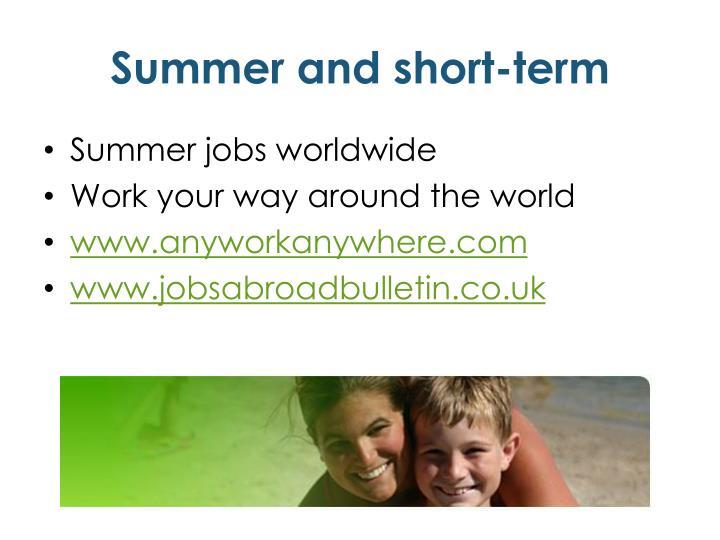 Summer and short-term