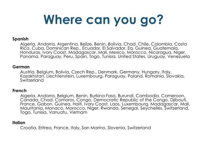 Where can you go?