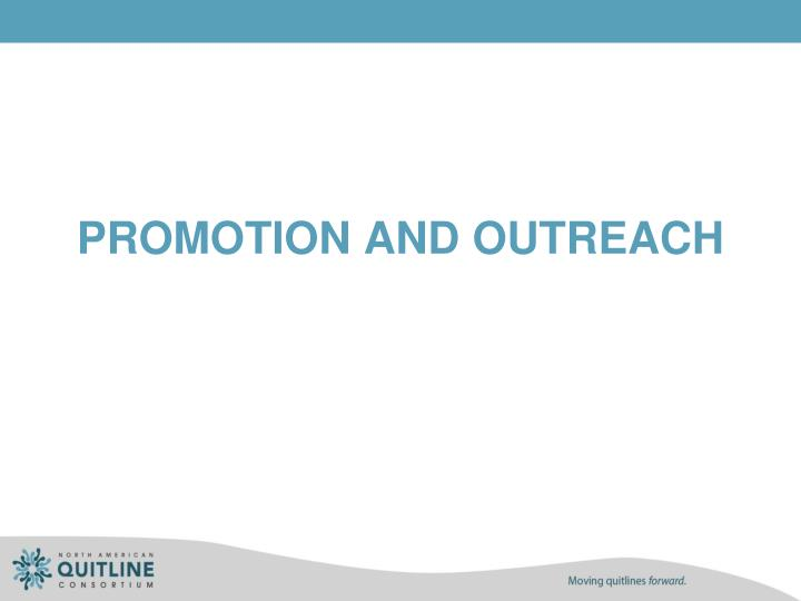 PROMOTION AND OUTREACH