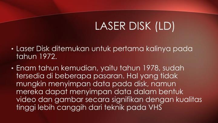 Laser Disk (LD)