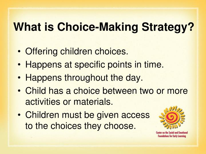 What is Choice-Making Strategy?