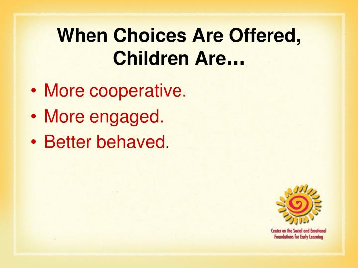 When Choices Are Offered, Children Are
