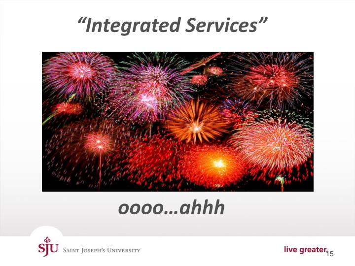 """""""Integrated Services"""""""