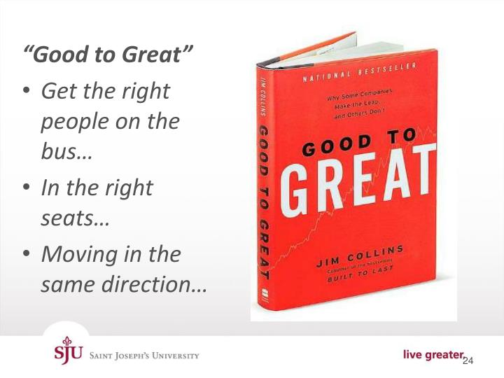 """""""Good to Great"""""""