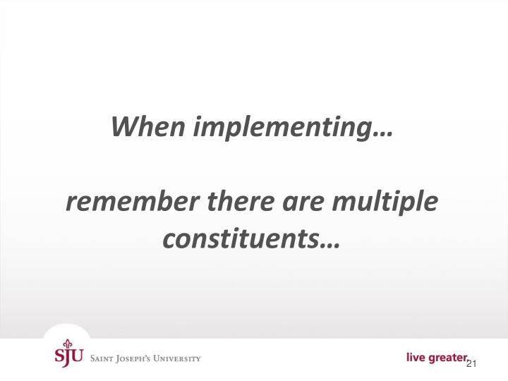 When implementing…