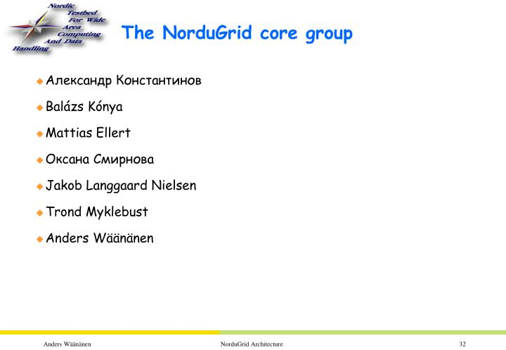 The NorduGrid core group