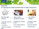 objective to change the retail environment to help consumers