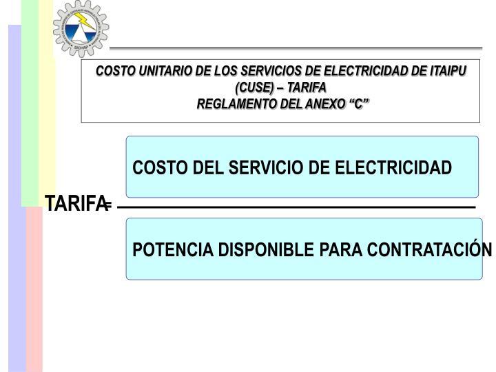 COSTO UNITARIO DE LOS SERVICIOS DE ELECTRICIDAD DE ITAIPU (CUSE) – TARIFA