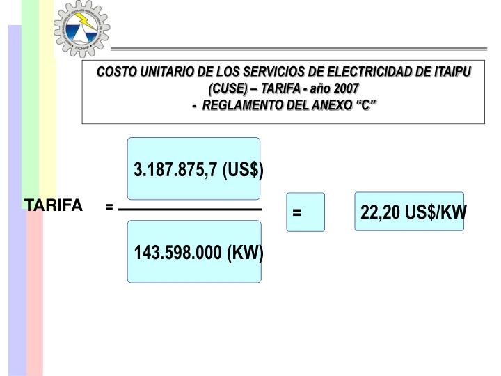COSTO UNITARIO DE LOS SERVICIOS DE ELECTRICIDAD DE ITAIPU (CUSE) – TARIFA - año 2007