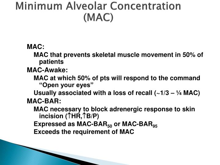 Minimum Alveolar Concentration (MAC)