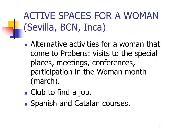 ACTIVE SPACES FOR A WOMAN (Sevilla, BCN, Inca)