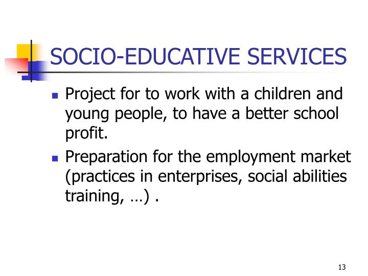 SOCIO-EDUCATIVE SERVICES
