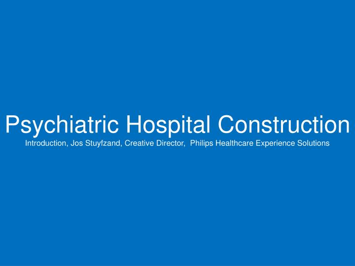 Psychiatric Hospital Construction