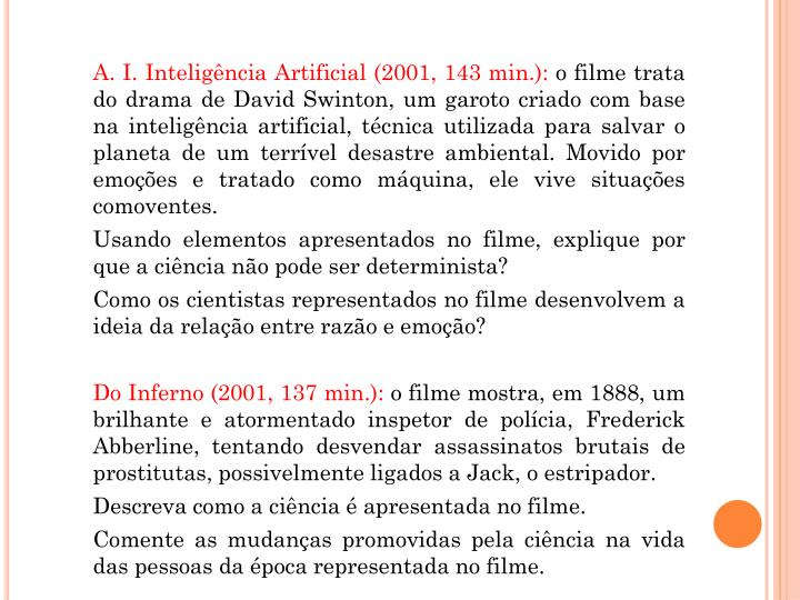 A. I. Inteligência Artificial