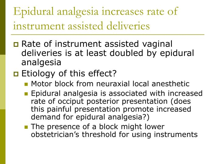 Epidural analgesia increases rate of instrument assisted deliveries
