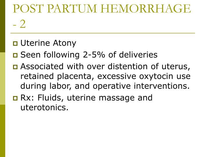 POST PARTUM HEMORRHAGE - 2