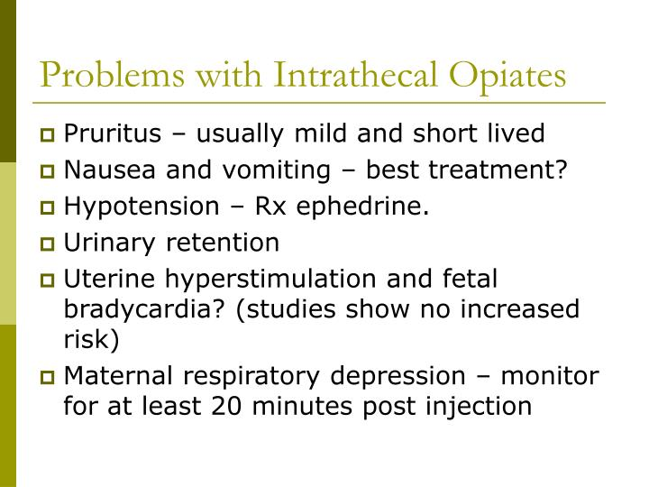 Problems with Intrathecal Opiates