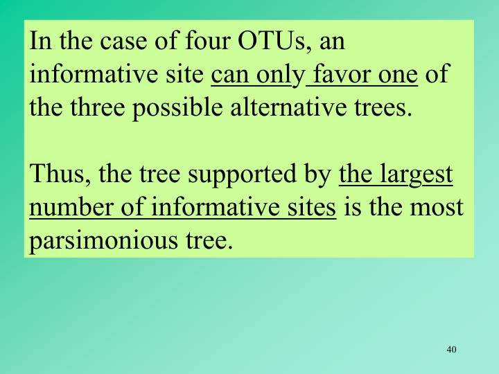 In the case of four OTUs, an informative site