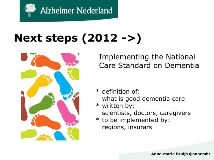 Next steps (2012 ->)