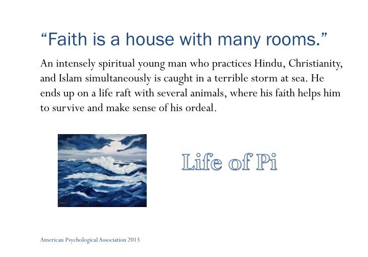 """""""Faith is a house with many rooms."""""""