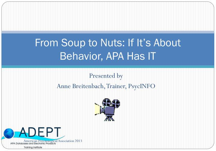 from soup to nuts if it s about behavior apa has it