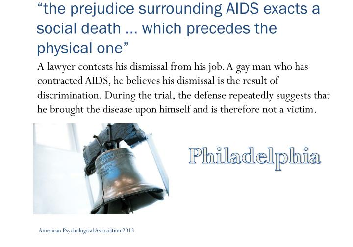 """""""the prejudice surrounding AIDS exacts a social death … which precedes the physical one"""""""