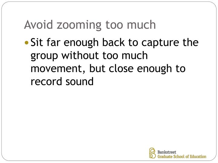 Avoid zooming too much