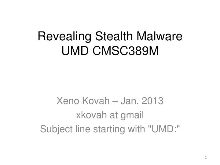 Revealing Stealth Malware