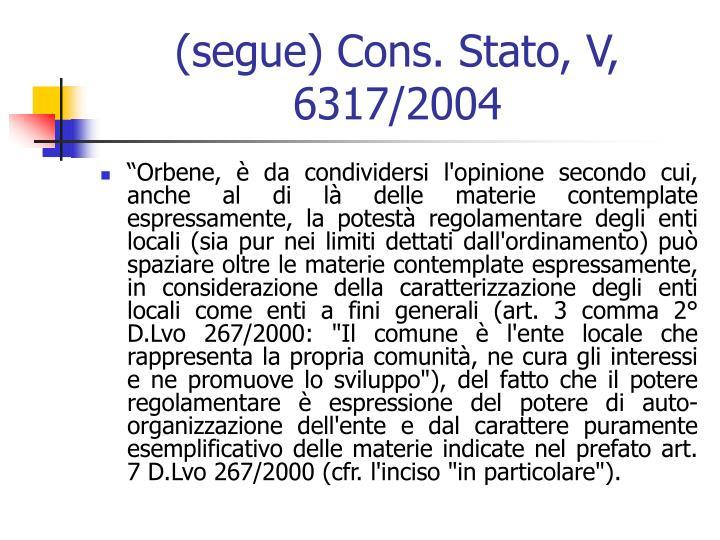 (segue) Cons. Stato, V, 6317/2004