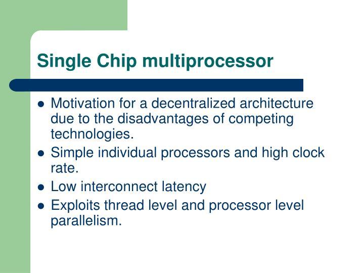 Single Chip multiprocessor