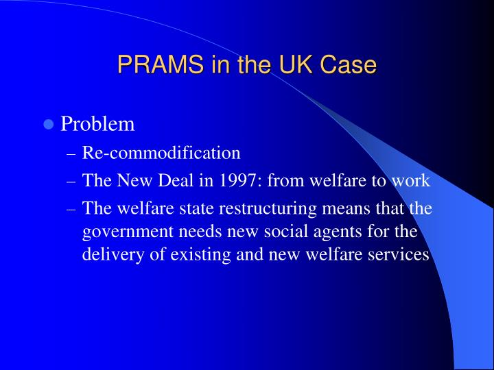 PRAMS in the UK Case