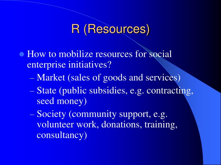 R (Resources)
