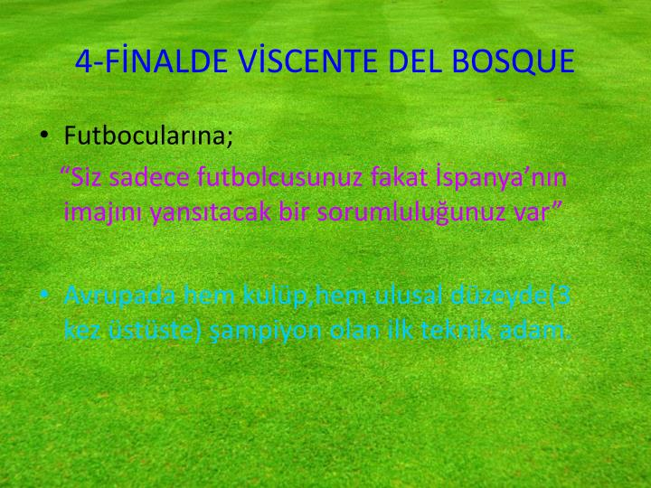 4-FİNALDE VİSCENTE DEL BOSQUE