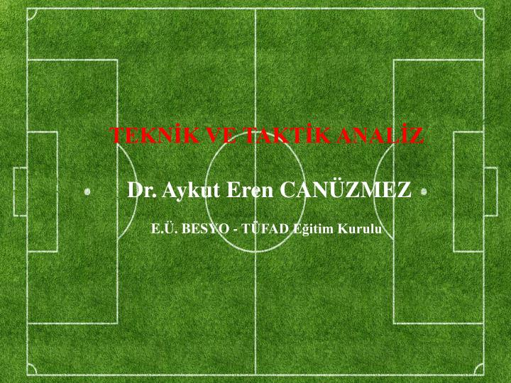 TEKNİK VE TAKTİK ANALİZ
