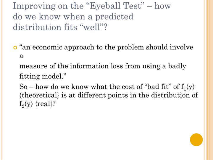 """Improving on the """"Eyeball Test"""" – how do we know when a predicted distribution fits """"well""""?"""