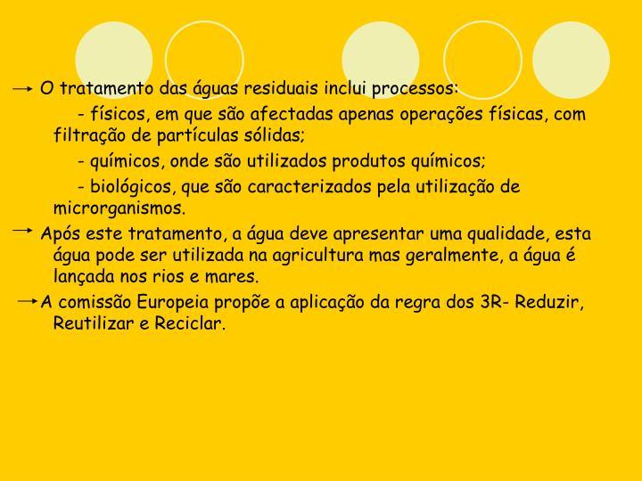 O tratamento das águas residuais inclui processos: