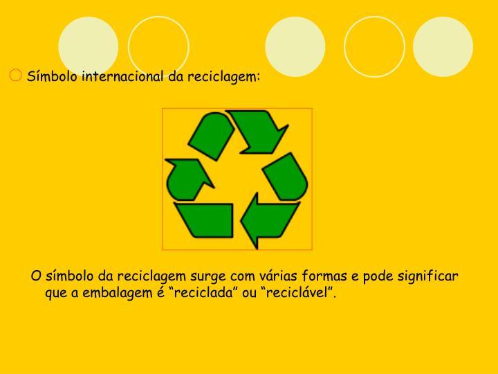 Símbolo internacional da reciclagem: