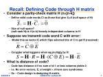 recall defining code through h matrix